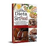 Dieta Sirtfood: Guía Completa para Principiantes para perder peso saludablemente.Descubre el Poder de tu Gen Delgado.130 Recetas, Plan de comidas de 21 ... para Vivir un Estilo de Vida más Saludable.