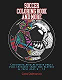 Soccer Coloring Book and More: Coloring and activity pages plus creative space for players and fans ages 8 - 12