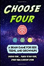 Choose Four: A Brain Game for Kids, Teens, and Grownups