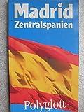 Madrid /Zentralspanien (Polyglott on tour) -
