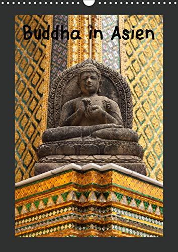 Buddha in Asien (Wandkalender 2021 DIN A3 hoch)