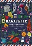 Bagatelle: Rezepte und Geschichten eines Kölner Restaurants
