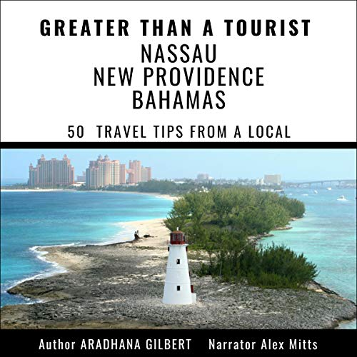 Greater than a Tourist - Nassau New Providence Bahamas cover art