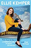 My Squirrel Days: Tales from the Star of Unbreakable Kimmy Schmidt and...