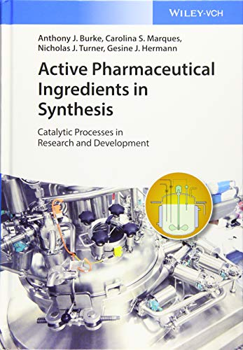 Compare Textbook Prices for Active Pharmaceutical Ingredients in Synthesis: Catalytic Processes in Research and Development 1 Edition ISBN 9783527342419 by Burke, Anthony J.,Silva Marques, Carolina,Turner, Nicholas J.,Hermann, Gesine J.