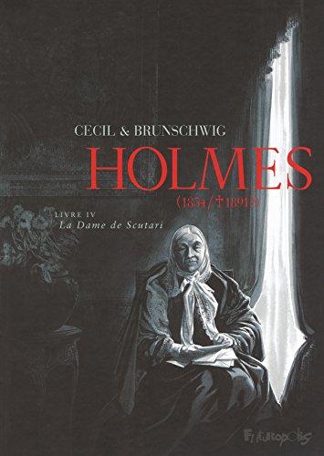 Holmes (Tome 4-La Dame de Scutari): (1854/ † 1891 ?)