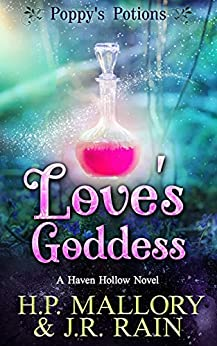 Love's Goddess: A Paranormal Women's Fiction Novel: (Poppy's Potions) (Haven Hollow Book 5) by [J.R. Rain, H.P. Mallory]