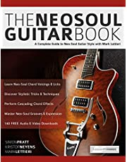 The Neo-Soul Guitar Book: A Complete Guide to Neo-Soul Guitar Style with Mark Lettieri (Play Neo-Soul Guitar) (English Edition)
