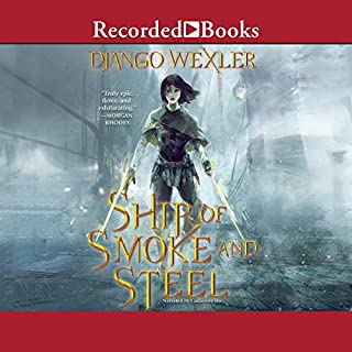 Ship of Smoke and Steel                   Written by:                                                                                                                                 Django Wexler                               Narrated by:                                                                                                                                 Catherine Ho                      Length: 13 hrs and 56 mins     2 ratings     Overall 5.0