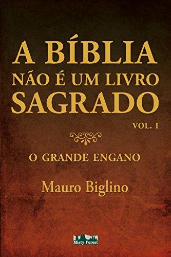A Bíblia não é um livro Sagrado: O grande engano