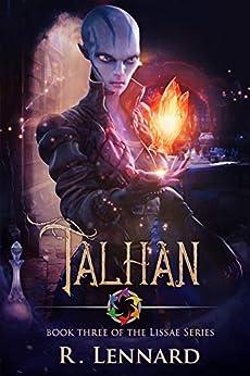 Talhan: A YA Epic Fantasy Novel (The Lissae Series Book 3) by [R. Lennard]