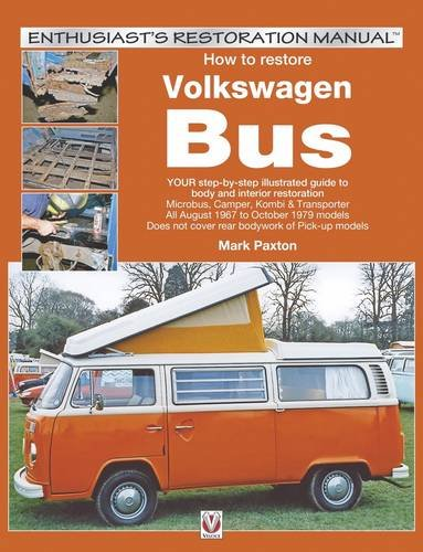 Compare Textbook Prices for How to Restore Volkswagen bay window Bus: Your step-by-step illustrated guide to body and interior restoration Enthusiast's Restoration Manual  ISBN 8601404792458 by Paxton, Mark