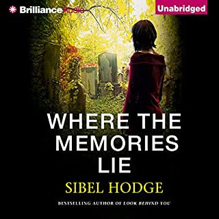 Where the Memories Lie                   By:                                                                                                                                 Sibel Hodge                               Narrated by:                                                                                                                                 Anna Parker-Naples                      Length: 9 hrs and 12 mins     10 ratings     Overall 4.2