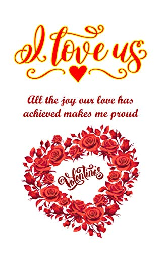 Journal Valentines Day : All the joy our love has achieved makes me proud: Notebook/ Journal/ Notepad/ Diary, 110 Pages   Large 6'X 9'   Blank Lined ... Letters, Love and Romance Gifts, Letter Books
