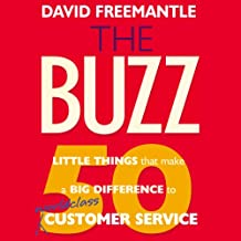 The Buzz: 50 Little Things That Make a Big Difference to Serve Your Customers (Bookbytes Executive Summary)