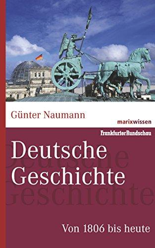 Deutsche Geschichte: Von 1806 bis heute (marixwissen)