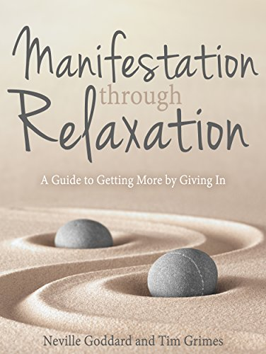 Manifestation Through Relaxation by Neville Goddard & Tim Grimes ebook deal