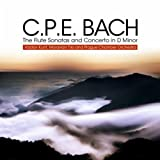 C.P.E. Bach: The Flute Sonatas and Concerto in D Minor