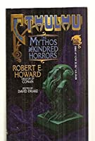 Cthulhu: The Mythos and Kindred Horrors 0671656414 Book Cover