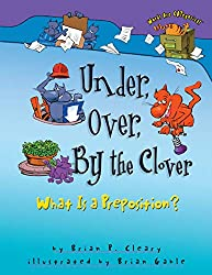 Under, Over, By the Clover: What is a Preposition? (Book)