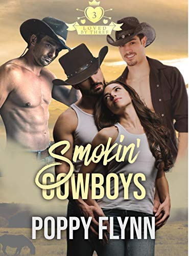 Smokin' Cowboys (Loved By Three Book 1) (English Edition)