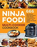 Ninja Foodi Multi-Cooker Cookbook: 666 Easy Delicious Ninja Foodi Pressure Cooker Recipes for Everyone at Any Occasion, Live a Healthier and Happier lifestyle