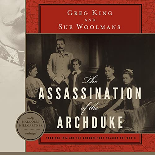 The Assassination of the Archduke Audiobook By Greg King, Sue Woolmans cover art