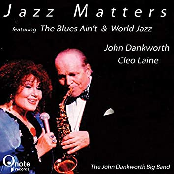 Jazz Matters [featuring 'The Blues Ain't' & 'World Jazz' ]