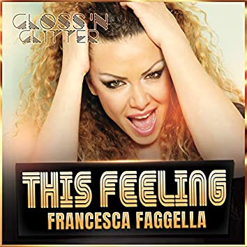 This Feeling (Gloss 'N Glitter Version)