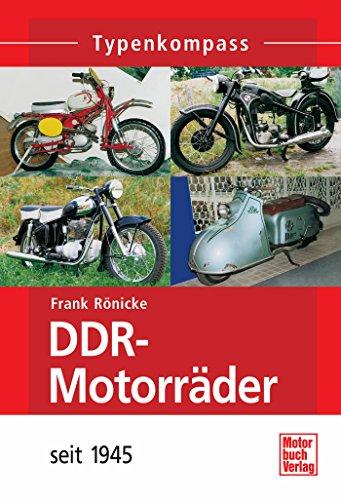 DDR-Motorräder: seit 1945 (Typenkompass)