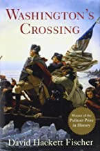 Washington's Crossing (Pivotal Moments in American History) 1st edition by Fischer, David Hackett (2004) Hardcover