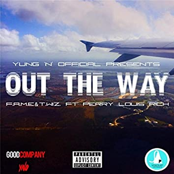 Out the Way (feat. Perry Louis Rich)