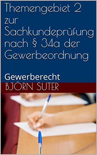Themengebiet 2 zur Sachkundeprüfung nach § 34a der Gewerbeordnung: Gewerberecht (Sachkunde § 34a GewO)