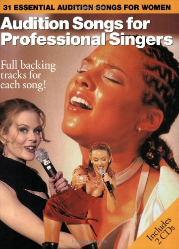 Audition Songs For Professional Female Singers (PVG, Book, 2 CD): Noten, CD (2) für Frauenstimme (Gesang) Klavier (Gitarre): 31 Essential Audition Songs for Women