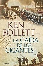 La caída de los gigantes (The Century 1): Amazon.es: Follett, Ken ...
