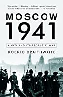 Moscow 1941: A City and Its People at War (Vintage)