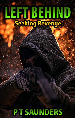 Left Behind. Seeking Revenge: A gripping psychological thriller you won't be able to put down. by [P T Saunders]