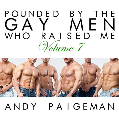 Pounded by the Gay Men Who Raised Me, Volume 7 audiobook cover art