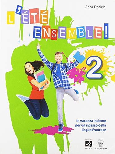 L'été ensemble! Per la Scuola media [Lingua francese]: Vol. 2