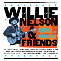 Willie Nelson & Friends - Live And Kickin' by Willie Nelson (2003-07-08)