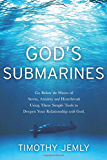 God's Submarines: Go below the waves of stress, anxiety and heartbreak using these simple tools to deepen your relationship with God.