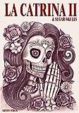 La Catrina & Sugar Skulls: Volume 2