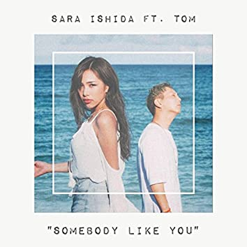SOMEBODY LIKE YOU (feat. TOM)