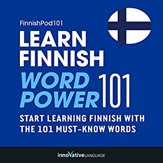 Learn Finnish - Word Power 101     Absolute Beginner Finnish #1              By:                                                                                                                                 Innovative Language Learning LLC                               Narrated by:                                                                                                                                 FinnishPod101.com                      Length: 1 hr and 19 mins     2 ratings     Overall 4.0