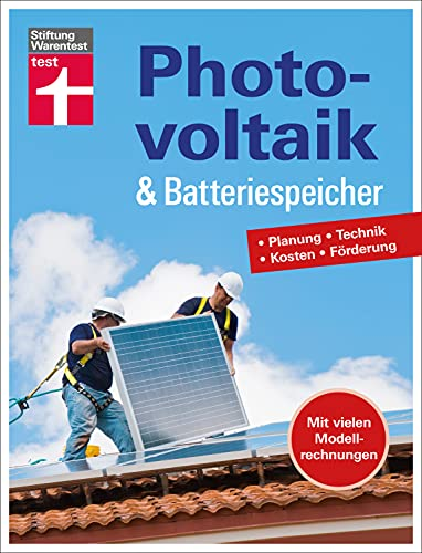 Photovoltaik & Batteriespeicher: Planung - Technik - Kosten -...