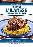 La cucina milanese in oltre 500 ricette tradizionali