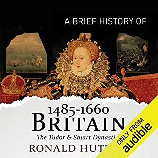 A Brief History of Britain 1485-1660     Brief Histories              By:                                                                                                                                 Ronald Hutton                               Narrated by:                                                                                                                                 Roger Davis                      Length: 10 hrs and 18 mins     79 ratings     Overall 4.3