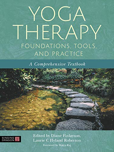 Yoga Therapy Foundations, Tools, and Practice: A Comprehensive Textbook (English Edition)