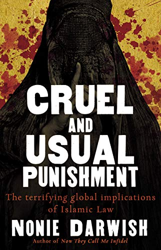 Image of Cruel and Usual Punishment: The Terrifying Global Implications of Islamic Law