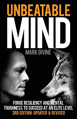 Unbeatable Mind: Forge Resiliency and Mental Toughness to Succeed at an Elite Level (Third Edition) (Unbeatable Mind Series)